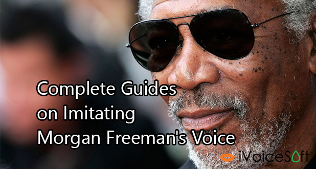 Change voice to Morgan Freeman with Voice Changer Software