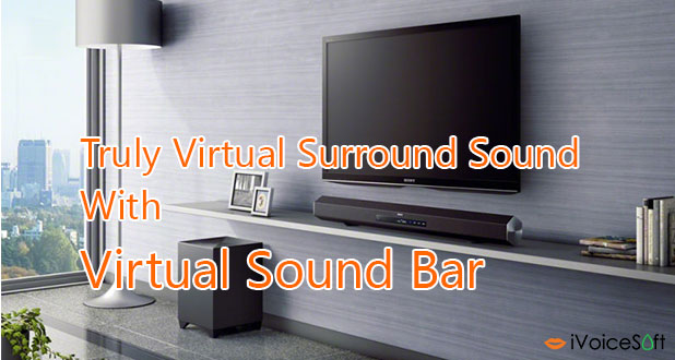 Create Virtual Surround Sound Using Virtual Sound Bar