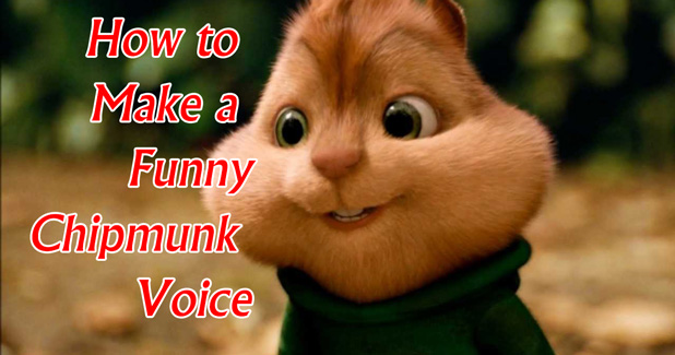 How to chipmunk a video