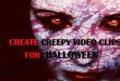 Featured - Create creepy video for Halloween