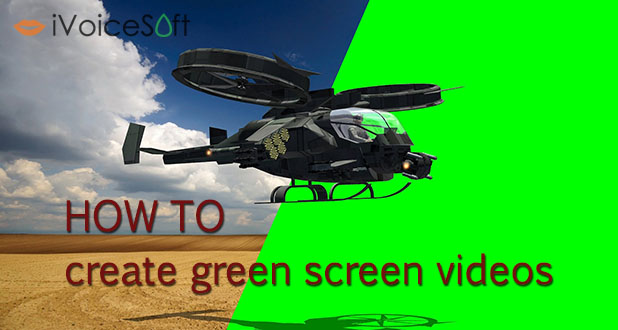 How to produce a green  screen video