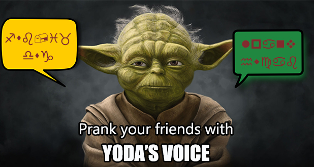 How to Prank your friends with Yoda's Voice