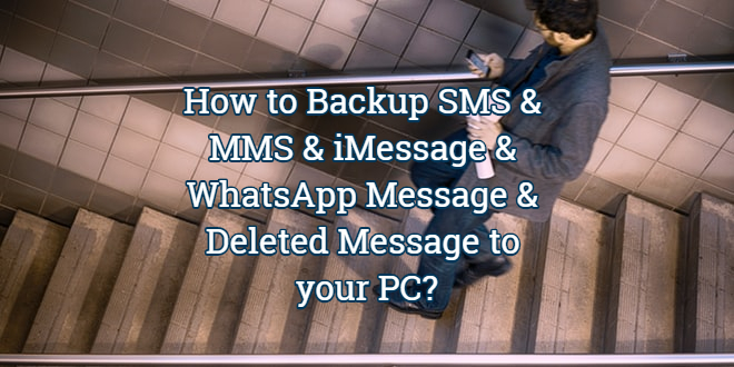 How to Backup iPhone/iPad SMS & MMS & iMessage & WhatsApp Message