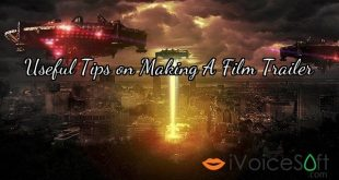 Useful Tips on Making A Film Trailer