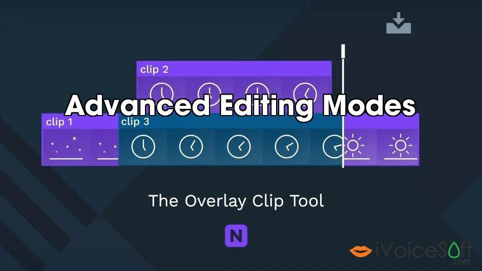 Advanced Editing Modes