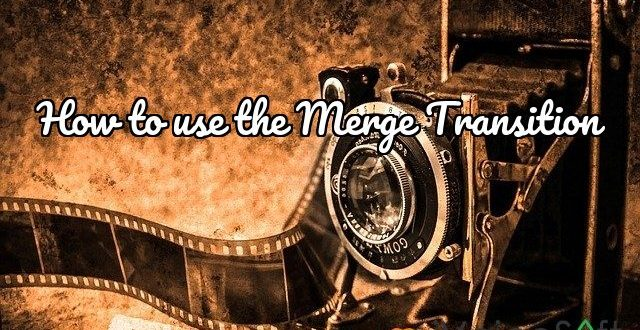 How to use the Merge Transition