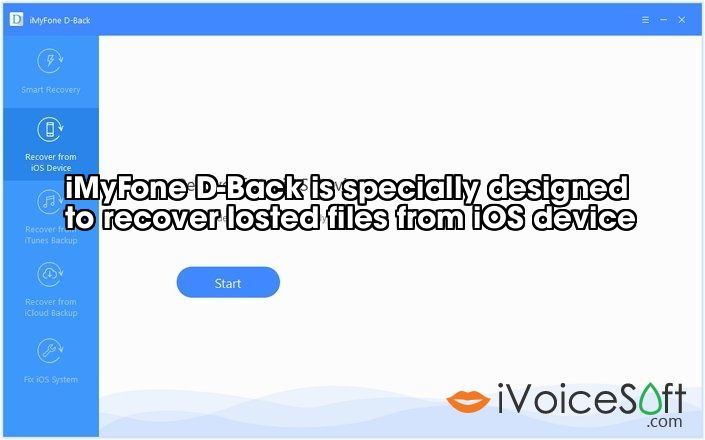 iMyFone D-Back is specially designed  to recover losted files from iOS device