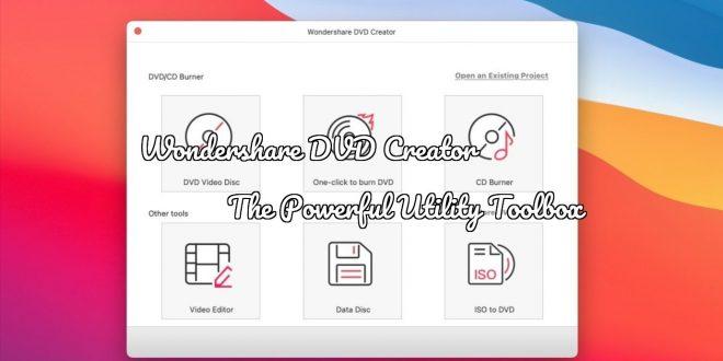 Wondershare DVD Creator                          The Powerful Utility Toolbox